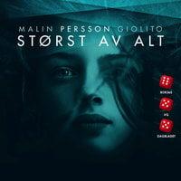 Størst av alt - Malin Persson Giolito