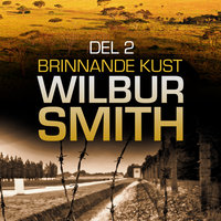 Brinnande kust - Del 2 - Wilbur Smith