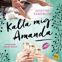 Kalla mig Amanda - Josefine Sandblom
