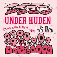 Under huden - Yael Adler, Martin Pasgaard-Westerman