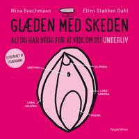 Glæden med skeden - Nina Brochmann, Ellen Støkken Dahl
