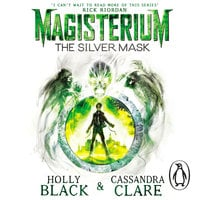 Magisterium: The Silver Mask - Holly Black,Cassandra Clare