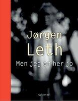 Men jeg er her jo - Jørgen Leth