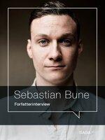 I voldens skød - Forfatterinterview med Sebastian Bune - Sebastian Bune