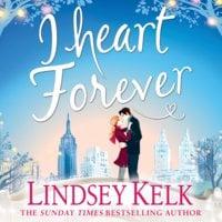 I Heart Forever - Lindsey Kelk