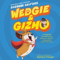 Wedgie & Gizmo - Suzanne Selfors