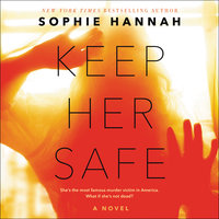 Keep Her Safe - Sophie Hannah