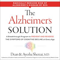 The Alzheimer's Solution - Dean Sherzai, Ayesha Sherzai