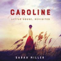 Caroline - Sarah Miller