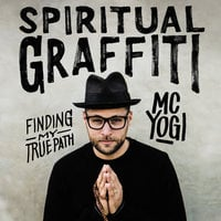 Spiritual Graffiti - MC YOGI