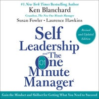 Self Leadership and the One Minute Manager - Ken Blanchard,Susan Fowler,Laurence Hawkins
