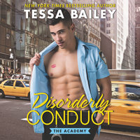 Disorderly Conduct - Tessa Bailey