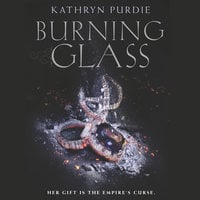 Burning Glass - Kathryn Purdie