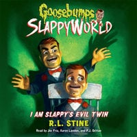 I Am Slappy's Evil Twin - R.L. Stine