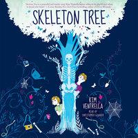 Skeleton Tree - Kim Ventrella