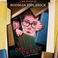 Who Killed Darius Drake - Rodman Philbrick
