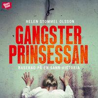 Gangsterprinsessan - Helen Stommel Olsson