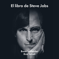 El libro de Steve Jobs - Brent Schlender, Rick Tetzeli
