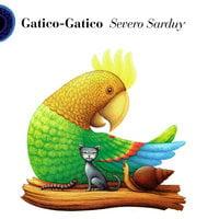 Gatico-Gatico - Severo Sarduy