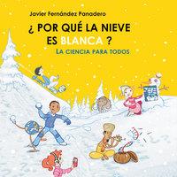 ¿Por qué la nieve es blanca? - Javier Fernández Panadero