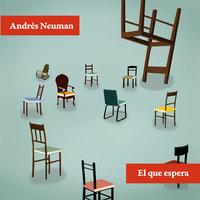 El que espera - Andrés Neuman