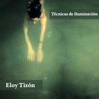 Técnicas de iluminación - Eloy Tizón