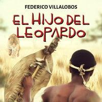 El hijo del Leopardo - Federico Villalobos