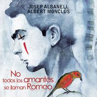 No todos los amantes se llaman Romeo - Josep Albanell