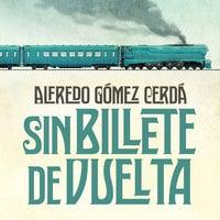 Sin billete de vuelta - Alfredo Gómez Cerdá
