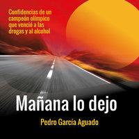 Mañana lo dejo - Pedro García Aguado