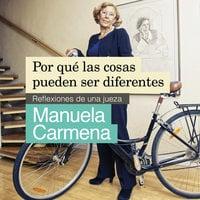 Por qué las cosas pueden ser diferentes - Manuela Carmena