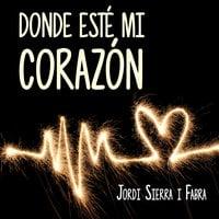 Donde esté mi corazón - Jordi Sierra i Fabra