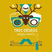 Tres deseos - Andreu Martín Farrero