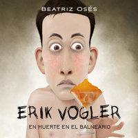 Erik Vogler: Muerte en el balneario - Beatriz Osés García