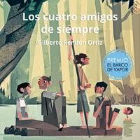 Los cuatro amigos de siempre - Gilberto Rendón Ortiz