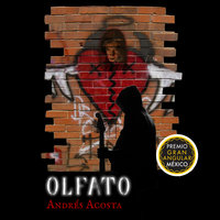 Olfato - Andrés Acosta