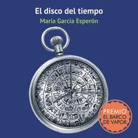 El disco del tiempo - María García Esperón