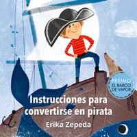 Instrucciones para convertirse en pirata - Erika Zepeda
