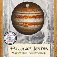 Frecuencia Júpiter - Martha Riva Palacio Obón