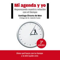 Mi agenda y yo - Santiago Álvarez de Mon