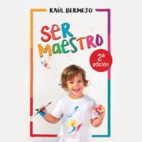 Ser maestro - Raúl Bermejo