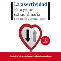 La asertividad - Anna Forés Miravalles, Eva Bach Cobacho, Eva Bach