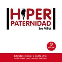 Hiperpaternidad - Eva Millet Malagarriga