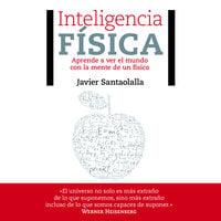 Inteligencia física - Javier Santaolalla