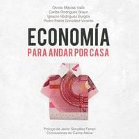 Economía para andar por casa - Pedro Pablo González Vicente, Olvido Nacías Valle, Carlos Rodríguez Braun
