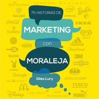 75 historias de marketing con moraleja - Giles Lury