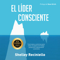 El líder consciente - Shelley Reciniello