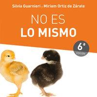 No es lo mismo - Silvia Guarnieri, Miriam Ortiz de Zárate