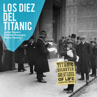 Los diez del Titanic - Javier Reyero, Cristina Mosquera, Nacho Montero