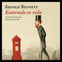 Enterrado en vida - Arnold Bennett